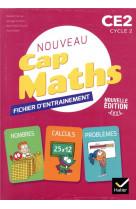 Cap maths ce2 - ed. 2021 - fichier entrainement + cahier geometrie + livret problemes