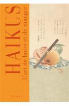 Haikus. l-art de boire et de manger