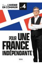 Cahiers de l-avenir en commun n 4. pour une france independante - vol04
