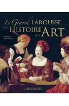 Grand larousse de l-histoire de l-art