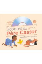 3 contes du pere castor pour les petits (+cd)