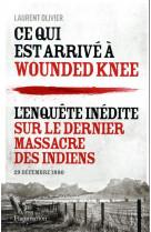 Ce qui est arrive a wounded knee - l-enquete d-un archeologue francais