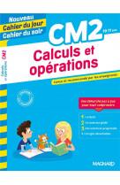 Cahier du jour/cahier du soir calculs et operations cm2