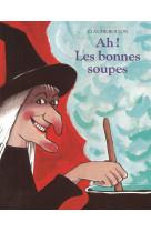 Ah ! les bonnes soupes