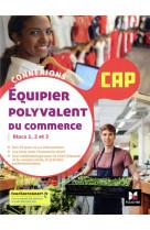 Connexions - equipier polyvalent du commerce - cap - ed. 2021 - livre eleve