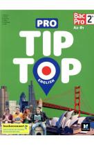 Pro tip top english - 2de bac pro - ed. 2021 - livre eleve