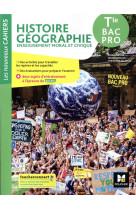 Les nouveaux cahiers - histoire-geographie-emc - tle bac pro - ed. 2021 - livre eleve