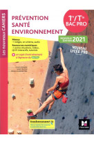 Prevention sante environnement - 1re-tle bac pro - ed. 2021 - livre eleve