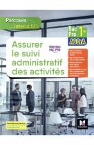 Parcours interactifs - assurer le suivi administratif des activites - 1re bac pro agora - ed. 2021