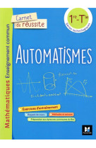 Carnet de reussite - automatismes - maths enseignement commun 1re -tle series techno - ed. 2021