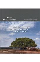 Au nom de l-arbre - un peuple de planteurs d-arbres se leve
