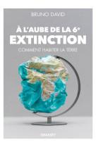 A l-aube de la 6eme extinction