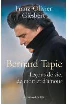 Bernard tapie, lecons de vie, de mort et d-amour