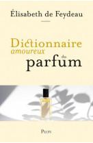 Dictionnaire amoureux du parfum