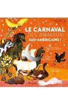 Le carnaval des animaux sud-americains