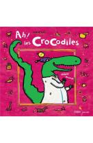 Ah ! les crocodiles - relook 2020