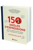 150 droles d-expressions