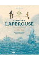L-expedition laperouse 2e edition - une aventure humaine et scientifique autour du monde