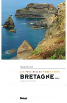Bretagne, les plus belles randonnees vol.1 - morbihan et finistere