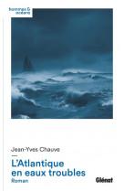 L-atlantique en eaux troubles - roman