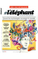 L-elephant hors-serie mythologies