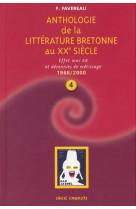 Anthologie de la litterature bretonne au xxe siecle (1968-2000) t 4 -