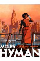 Miles hyman. l-entre-deux mondes