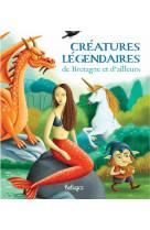 Creatures legendaires de bretagne et d-ailleurs