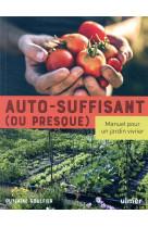 Autosuffisant (ou presque) - manuel pour un jardin vivrier