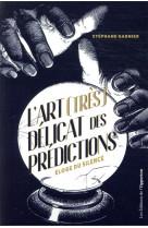 L-art (tres) delicat des predictions