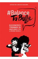 Balance ta bulle - 60 dessinatrices temoignent du harcelement et de la violence sexuelle