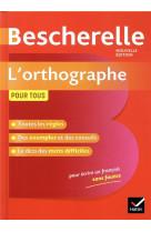 Bescherelle l-orthographe pour tous - ouvrage de reference sur l orthographe francaise