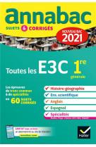 Annales annabac 2021 toutes les e3c 1re generale - sujets & corriges nouveau bac