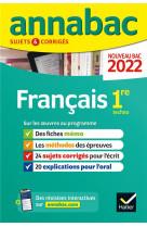 Annabac 2022 francais 1re technologique - methodes & sujets corriges nouveau bac