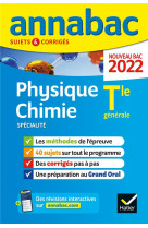 Annabac 2022 physique-chimie tle generale (specialite) - methodes & sujets corriges n