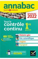 Annabac 2022 tout le controle continu 1re - histoire-geographie, enseignement scienti