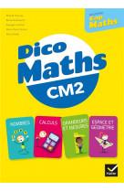 Cap maths cm2 ed. 2021 - dico maths