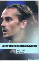 Griezmann : les 7 vies de grizi