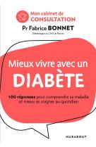 Je vis avec du diabete - 100 questions pour mieux vivre sa maladie et se soigner au quotidien