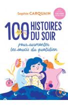 100 histoires du soir - pour aider votre enfant a surmonter les soucis du quotidien