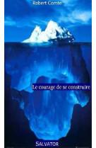 Le courage de se construire
