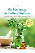 Du bon usage de l-aromatherapie. connaitre et util