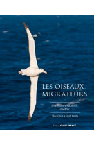 Les oiseaux migrateurs, une histoire naturelle ill