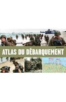 Atlas illustre du debarquement et de la bataille d