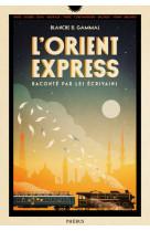 L-orient express raconte par les ecrivains