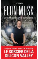 Elon musk, l-homme qui invente notre futur