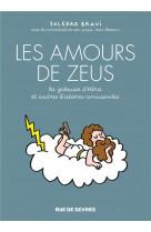 Amours de zeus, la jalousie d hera, et autres histoires amusantes (les)