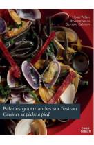 Balades gourmandes sur l-estran : cuisiner sa peche a pied