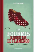 Fourmis n-aiment pas le flamenco (les)