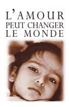 Amour peut chang le monde